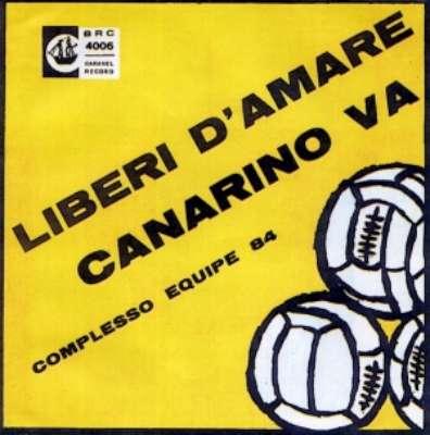 Liberi d'amare / Canarino va