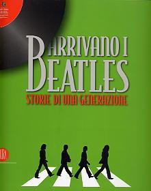 Arrivano i Beatles ! Storia di una generazione...